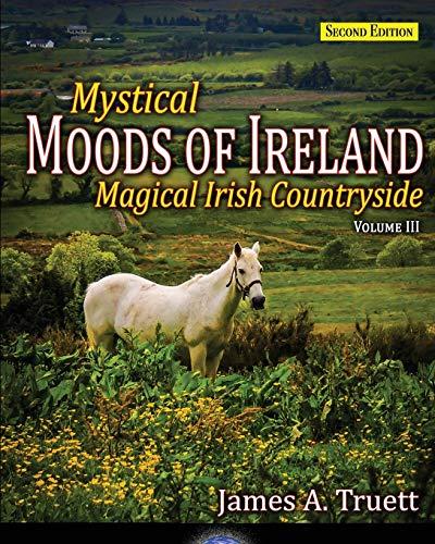 9781948522021: Mystical Moods of Ireland, Vol. III: Magical Irish Countryside: Volume 3