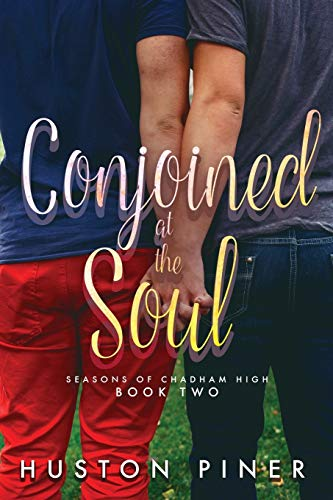9781948608039: Conjoined at the Soul (Seasons of Chadham High)