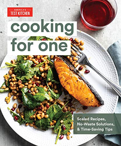 Book Cover: Cooking for One: Scaled Recipes, No-Waste Solutions, and Time-Saving Tips