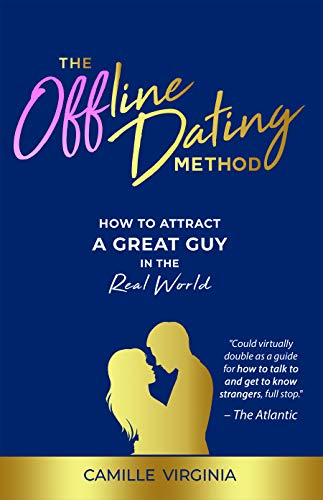 9781948787925: The Offline Dating Method: How to Attract a Great Guy in the Real World