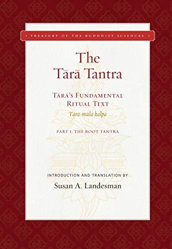 9781949163124: The Tara Tantra: Tara's Fundamental Ritual Text: Tara-Mula-Kalpa: The Root Tantra