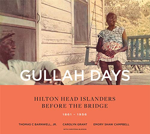 9781949467079: Gullah Days: Hilton Head Islanders Before the Bridge 1861-1956