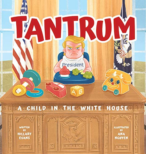 9781949474190: Tantrum: A Child in the White House