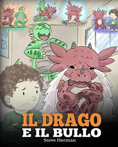 9781950280636: Il drago e il bullo: (Dragon and The Bully) Una simpatica storia per bambini, per educarli ad affrontare il bullismo a scuola.: 5