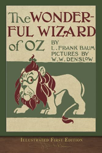 The Wonderful Wizard of Oz: Illustrated First: L Frank Baum
