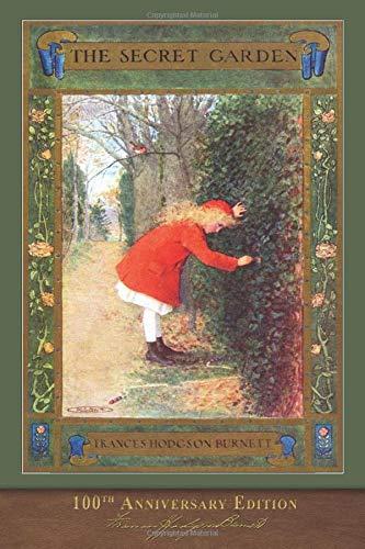 The Secret Garden (100th Anniversary Edition): With: Burnett, Frances Hodgson
