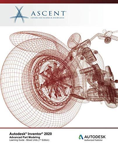 9781951139490: Autodesk Inventor 2020: Advanced Part Modeling (Mixed Units): Autodesk Authorized Publisher