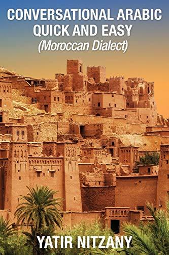 9781951244163: Conversational Arabic Quick and Easy: Moroccan Dialect, Learn Arabic, Speak Arabic, Arabic Language, Moroccan Arabic