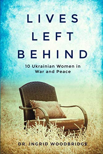 9781951730000: Lives Left Behind: 10 Ukrainian Women in War and Peace