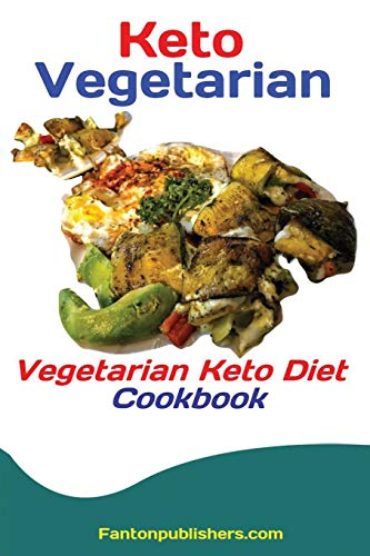9781951737436: Keto Vegetarians: Vegetarian Keto Diet Cookbook
