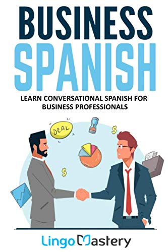 9781951949020: Business Spanish: Learn Conversational Spanish For Business Professionals