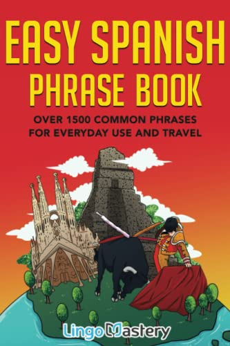 9781951949105: Easy Spanish Phrase Book: Over 1500 Common Phrases For Everyday Use And Travel