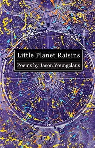 Little Planet Raisins (Paperback): Jason Youngclaus