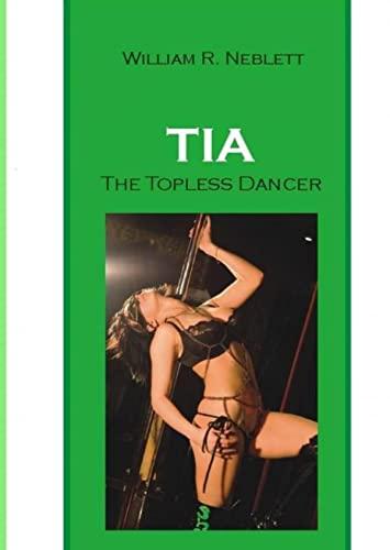 William R. Neblett , Tia, The Topless Dancer