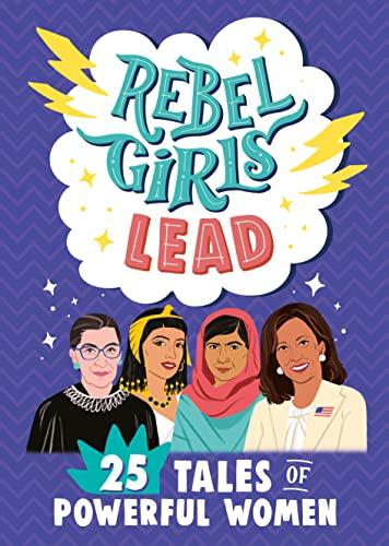 9781953424068: Rebel Girls Lead: 25 Tales of Powerful Women