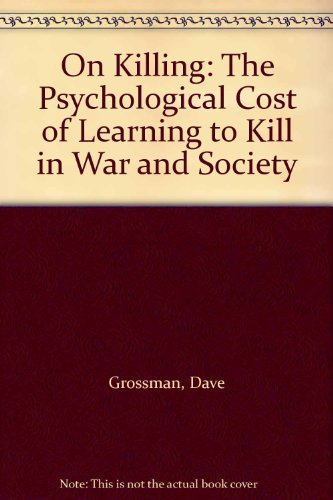 9781967544974: On Killing: The Psychological Cost of Learning to Kill in War and Society