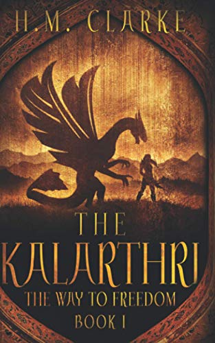 9781973116523: The Kalarthri (The Way to Freedom Series)