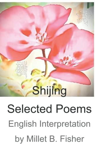 Shijing Selected Poems: English Interpretation by Millet: Fisher, Millet