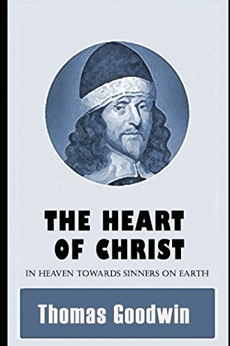 9781973160007: The Heart of Christ in Heaven Towards Sinners on Earth