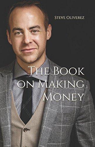 The Book on Making Money: Oliverez, Steve