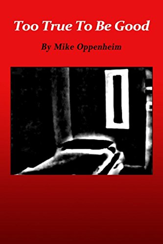 Too True To Be Good: Mike Oppenheim