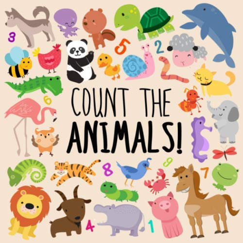Count the Animals!: A Fun Picture Puzzle Book for 2-5 Year Olds: Books For Little Ones