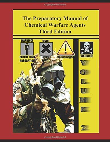 The Preparatory Manual of Chemical Warfare Agents: Jared B Ledgard
