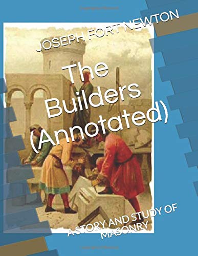 9781973205890: The Builders (Annotated): A STORY AND STUDY OF MASONRY (Masonic History)