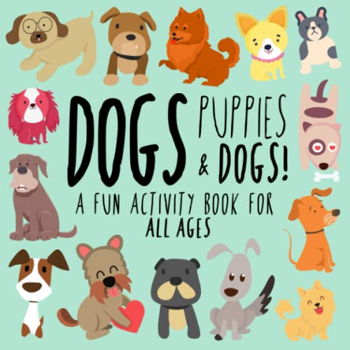 9781973242369: Dogs, Puppies and Dogs!: A Fun Activity Book for Kids and Dog Lovers