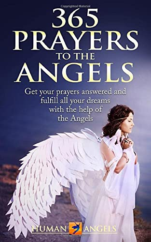 9781973254850: 365 Prayers to the Angels: Get your prayers answered and fulfill all your dreams with the help of the Angels