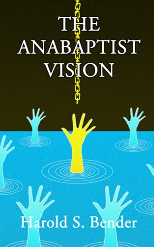 9781973293972: The Anabaptist Vision