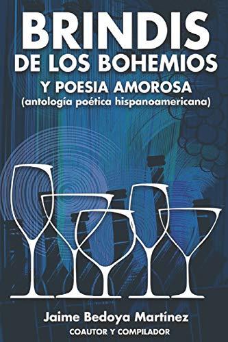 Brindis de los bohemios y poesía amorosa: Jaime Bedoya Martínez