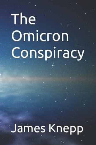 The Omicron Conspiracy: James Knepp