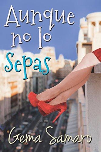Aunque no lo sepas (Spanish Edition): Gema Samaro