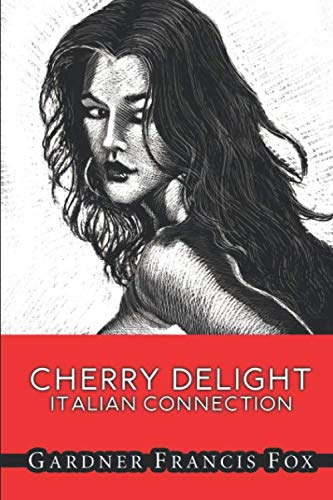 Cherry Delight: The Italian Connection (Sexecutioner Series): Gardner Francis Fox
