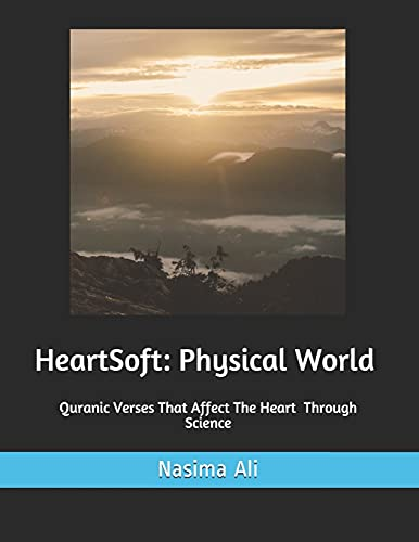 HeartSoft: Physical World: Quranic Verses That Affect: Ali, Nasima