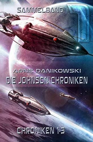 Die Johnson Chroniken: Sammelband 1 (John James Johnson Chroniken) (German Edition) - Danikowski, Arne