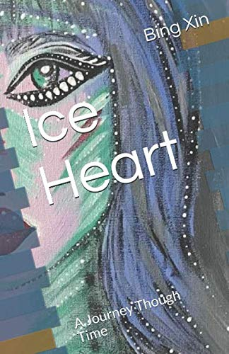 Ice Heart: A Journey Though Time: Xin, Bing