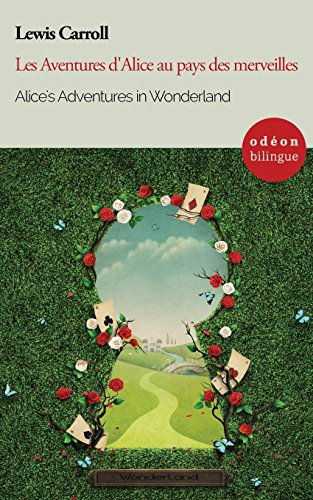 Alice's Adventures in Wonderland / Les Aventures: Lewis Carroll