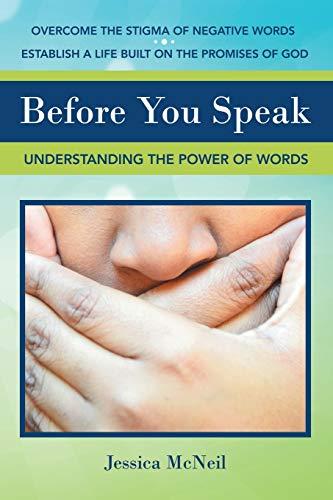 9781973690641: Before You Speak: Understanding the Power of Words