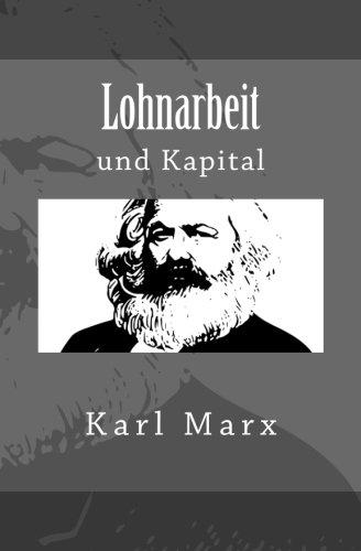 Lohnarbeit und Kapital (German Edition): Marx, Karl