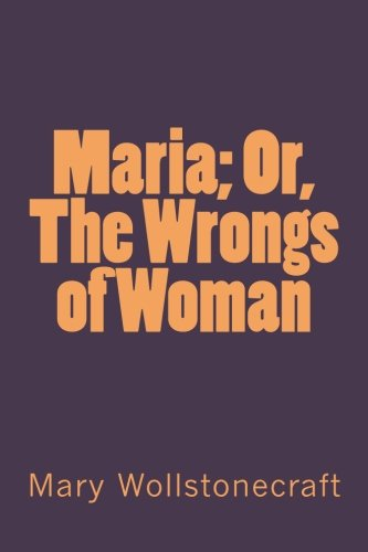 9781973733959: Maria; Or, The Wrongs of Woman