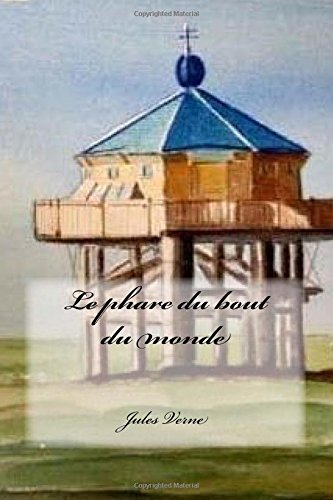Le Phare Du Bout Du Monde: Verne, Jules