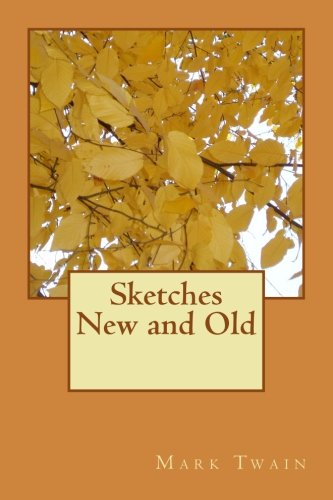 Sketches New and Old: Mark Twain