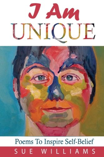 9781973791676: I Am Unique: Poems to Inspire Self-Belief