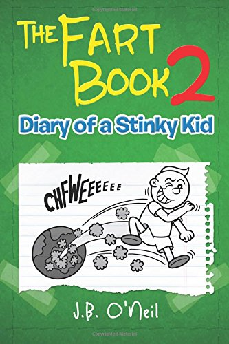 The Fart Book 2: Diary of a: O'Neil, J.B.