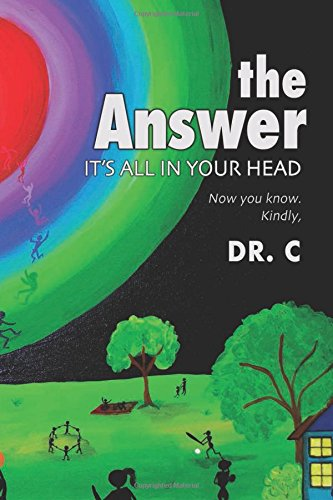 The Answer: It's All in Your Head