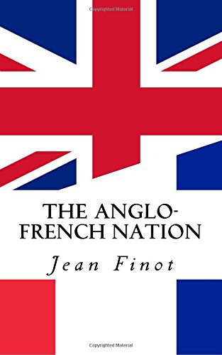 The Anglo-French Nation: A Study in Interpenetration: Jean Finot