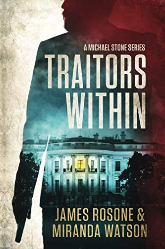 Traitors Within: A Michael Stone Series: Rosone, James, Watson,