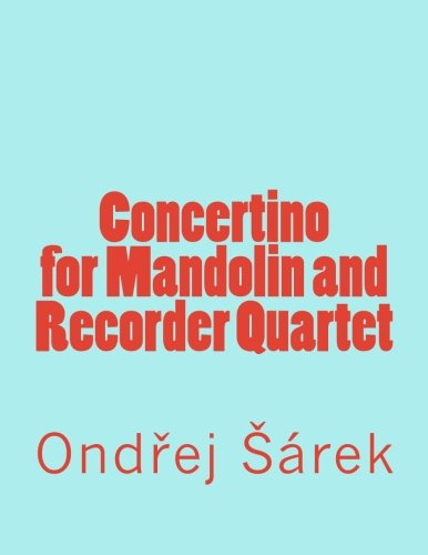 Concertino for Mandolin and Recorder Quartet (Paperback): Ondrej Sarek